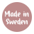 Made in Sweden - Svensktillverkad